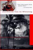 The Perfidious Parrot, Janwillem Van de Wetering, 1569471029