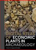 Digital Atlas of Economic Plants in Archaeology, Bekker, R. M. and Cappers, R. T. J., 9491431021