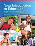 Your Introduction to Education : Explorations in Teaching, Loose-Leaf Version with Video-Enhanced Pearson EText -- Access Card Package, Powell, Sara D., 0133831035