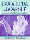 Educational Leadership : Changing Schools, Changing Roles, Reinhartz, Judy and Beach, Don M., 0205341039