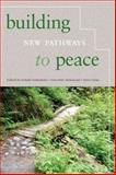 Building New Pathways to Peace 9780295991030