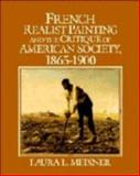 French Realist Painting and the Critique of American Society, 1865-1900, Meixner, Laura L., 0521461030