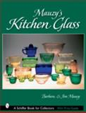 Mauzy's Kitchen Glass, Barbara Mauzy and Jim Mauzy, 076432103X