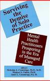 Surviving the Demise of Solo Practice : Mental Health Practitioners Prospering in the Era of Managed Care, , 1887841032
