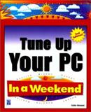 Tune up Your PC in a Weekend, Wempen, Faithe, 1931841039