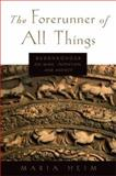 The Forerunner of All Things : Buddhaghosa on Mind, Intention, and Agency, Heim, Maria, 0199331030