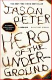 Hero of the Underground, Jason Peter and Tony O'Neill, 0312561032
