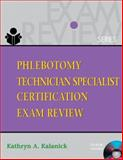 Phlebotomy Technician Specialist : Certification Exam Review (Book Only), Kalanick, Kathryn A., 1111321035