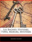 Les Bagnes, Maurice Alhoy, 1141881039