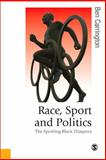 Race, Sport and Politics : The Sporting Black Diaspora, Carrington, Ben, 1412901030