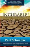 Incurable, Paul Schwanke, 1484801032