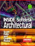 Inside Softdesk Architectural, Folts, Scott and Pietra, Charles, 1566901030
