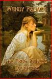 The Frog Prince's Daughters, Wendy Palmer, 1602151032