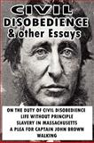 Civil Disobedience and Other Essays, Thoreau, Henry David, 1607961032