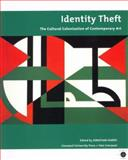 Identity Theft : The Cultural Colonization of Contemporary Art, Harris, Jonathan, 1846311039