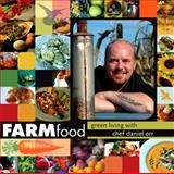 Farmfood : Green Living with Chef Daniel Orr, Orr, Daniel, 025322103X