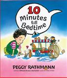 10 Minutes till Bedtime, Peggy Rathmann, 039923103X