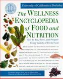The Wellness Encyclopedia of Food and Nutrition, Univ. of California at Berkeley Wellness Letter Ed and Sheldon Margen, 0929661036