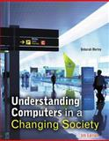 Understanding Computers in a Changing Society, Morley, Deborah, 1133191037