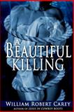 A Beautiful Killing, William Carey, 1494931036