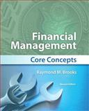 Financial Management : Core Concepts, Brooks, Raymond, 0132671034