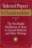 The Non-Radial Oscillations of Stars in General Relativity and Other Writings, Chandrasekhar, S., 0226101037