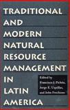Traditional and Modern Natural Resource Management in Latin America 9780822941033