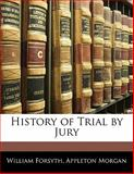 History of Trial by Jury, William Forsyth and Appleton Morgan, 1142471039