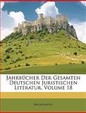 Jahrbücher der Gesamten Deutschen Juristischen Literatur, Anonymous, 114889103X