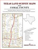 Texas Land Survey Maps for Comal County : With Roads, Railways, Waterways, Towns, Cemeteries and Including Cross-referenced Data from the General Land Office and Texas Railroad Commission, Boyd, Gregory A., 1420351036
