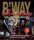 Broadway, Laurence Maslon and Michael Kantor, 1423491033