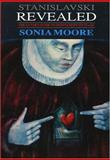 Stanislavski Revealed, Sonia Moore, 1557831033