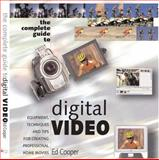 Complete Guide to Digital Video, Cooper, Ed and Gaskell, Ed, 1592001033