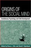 Origins of the Social Mind : Evolutionary Psychology and Child Development, , 1593851030