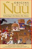 Origins of The Ñuu : Archaeology in the Mixteca Alta, Mexico, , 1607321033