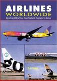 Airlines Worldwide : More Than 350 Airlines Described and Illustrated in Color, Hengi, B. I., 1857801032