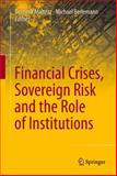 Financial Crises, Sovereign Risk and the Role of Institutions, , 3319031031