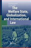 The Welfare State, Globalization, and International Law, , 354001103X