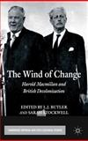 The Wind of Change : Harold Macmillan and British Decolonization, , 023036103X