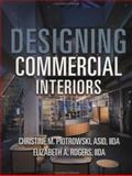 Designing Commercial Interiors, Piotrowski, Christine M. and Rogers, Elizabeth A., 0471171034