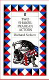 Two Shakespearean Actors, Richard Nelson, 0571161030