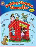 Building Christian Character, Robin Wolfe, 0743971035