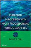 Embedded SoPC Design with Nios II Processor and Verilog Examples, Chu, Pong P., 1118011031