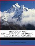 The Origin and Development of the Embryo-Sac of Salvia Splendens, Anna Livingston Burton, 1147341036