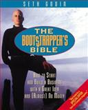 The Bootstrapper's Bible : How to Start and Build a Business with a Great Idea and (Almost) No Money, Godin, Seth, 157410103X