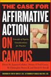 The Case for Affirmative Action on Campus : Concepts of Equity, Considerations for Practice, Zamani-Gallaher and O'neil Green De, 1579221033