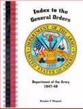 Index to the General Orders of the Department of the Army, 1947-1949,, 193289103X