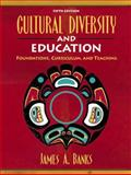 Cultural Diversity and Education : Foundations, Curriculum, and Teaching, Banks, James A., 0205461034