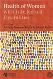 Health of Women with Intellectual Disabilities, Walsh, Patricia Noonan and Heller, Tamar, 1405101032