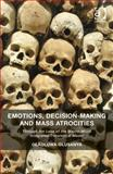 Emotions Decision-Making and Mass Atrocities Through the Lens of the Macro-Micro Integrated Theoretical Model, Olusanya, Olaoluwa, 1472431030